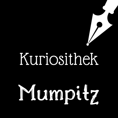 Read more about the article Kuriosithek – das Wörtchen der Woche lautet: Mumpitz