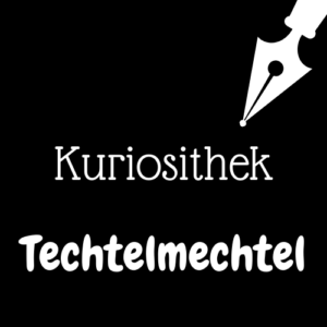 Weiße Schrift und Schreibfeder-Icon auf schwarzem Hintergrund: Kuriosithek - Techtelmechtel | Klopfecke - Texte mit Geist